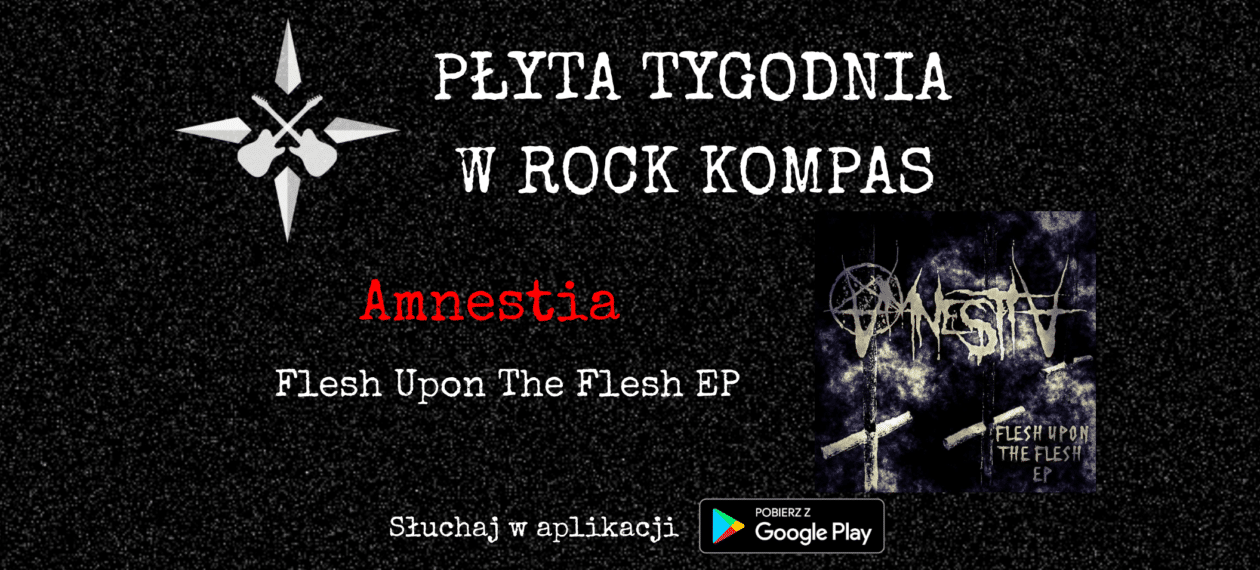 Płyta tygodnia w Rock Kompas: Amnestia - Flesh Upon The Flesh