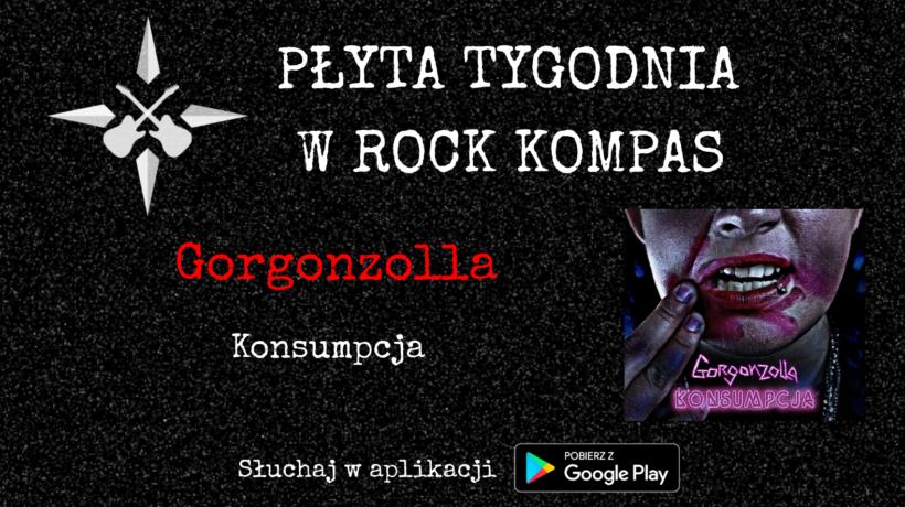 Płyta tygodnia w Rock Kompas: Gorgonzolla - Konsumpcja