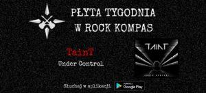 Płyta tygodnia w Rock Kompas: TainT - Under Control