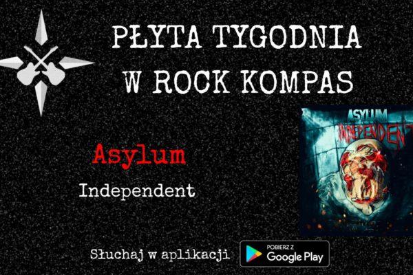 Płyta tygodnia w Rock Kompas: Asylum - Independent