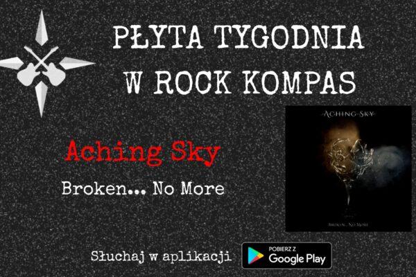 Płyta tygodnia w Rock Kompas: Aching Sky - Broken... No More EP