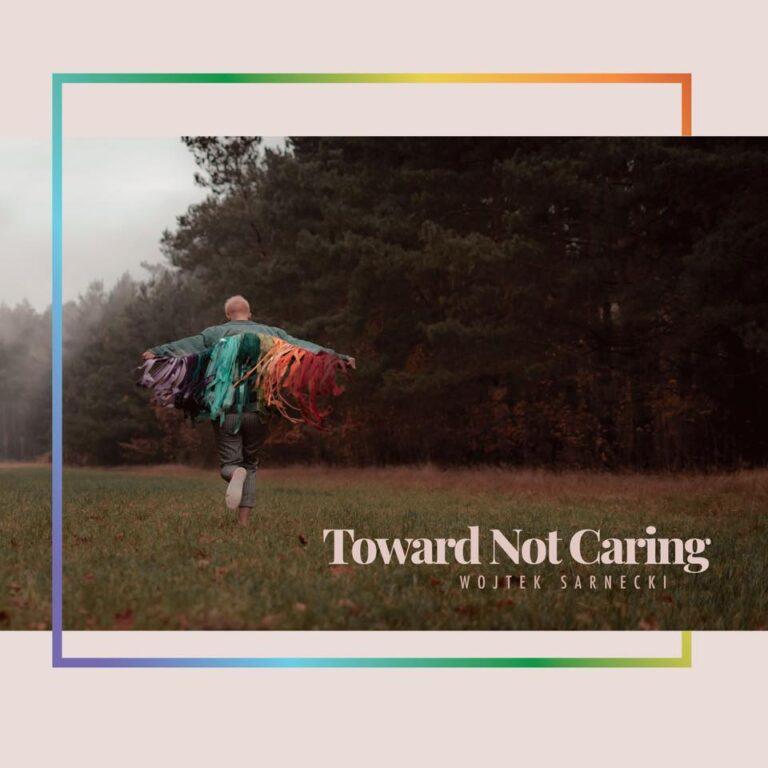 Płyta tygodnia w Rock Kompas: Wojtek Sarnecki - Toward Not Caring