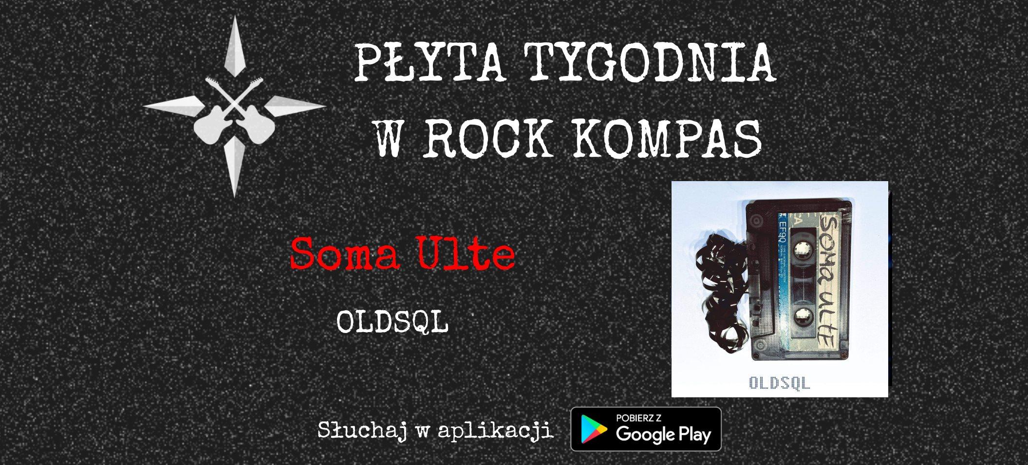 Płyta tygodnia w Rock Kompas: Soma Ulte - OLDSQL