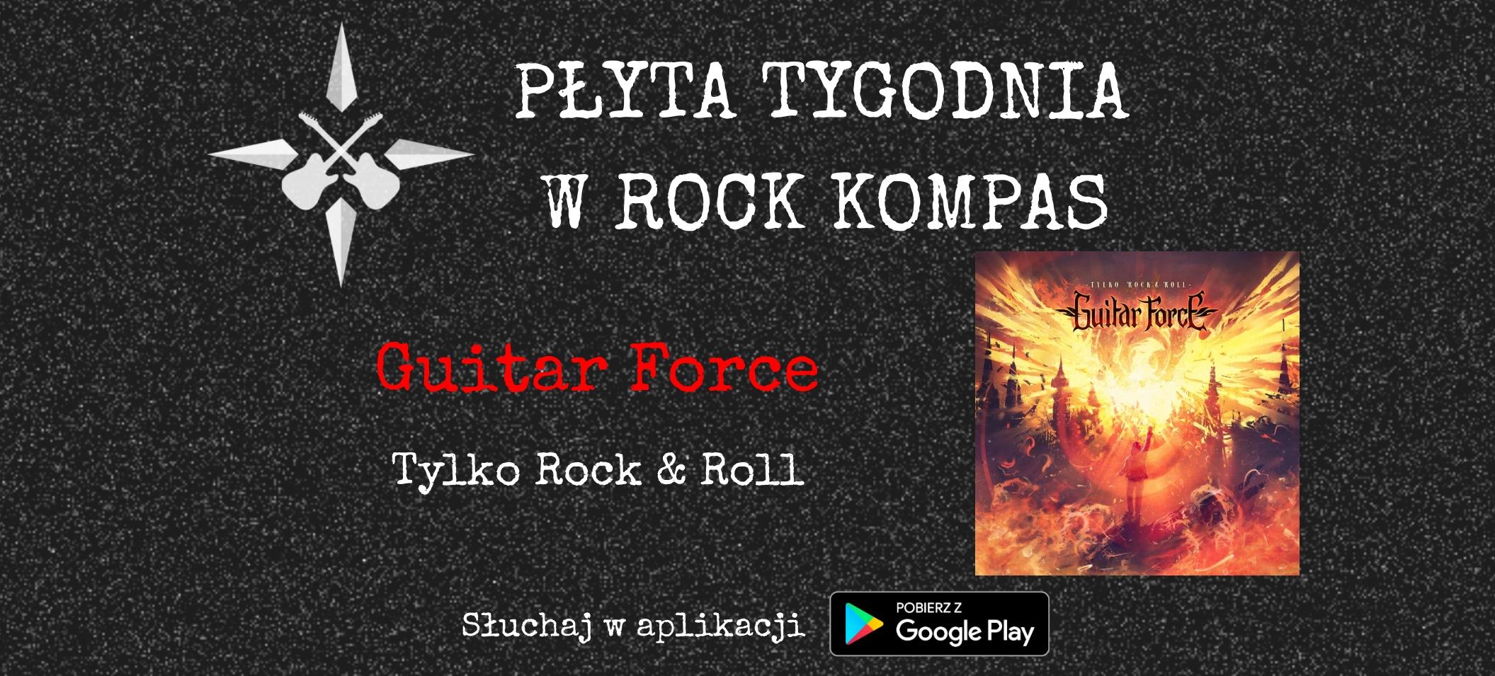 Płyta tygodnia w Rock Kompas: Guitar Force - Tylko Rock & Roll