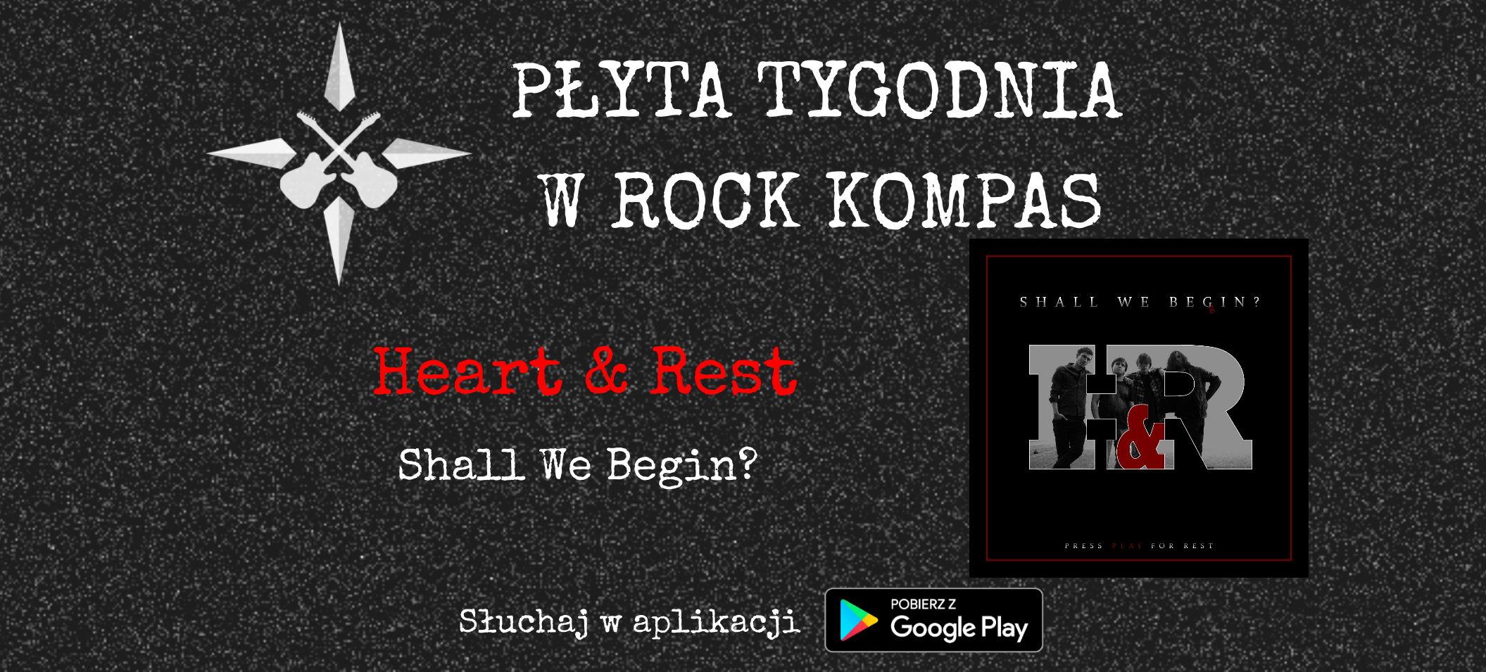 Płyta tygodnia w Rock Kompas: Heart&Rest - Shall We Begin?