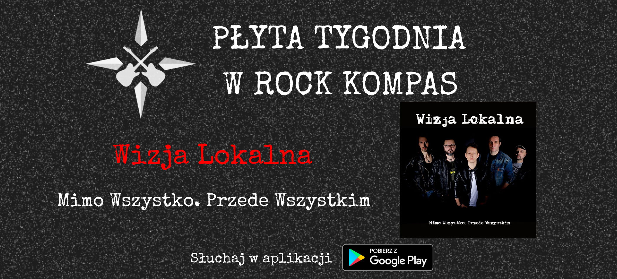 Płyta tygodnia w Rock Kompas: Wizja Lokalna - Mimo Wszystko. Przede Wszystkim