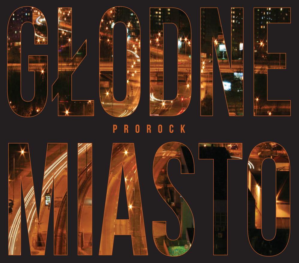 Płyta tygodnia w Rock Kompas: Prorock - Głodne Miasto