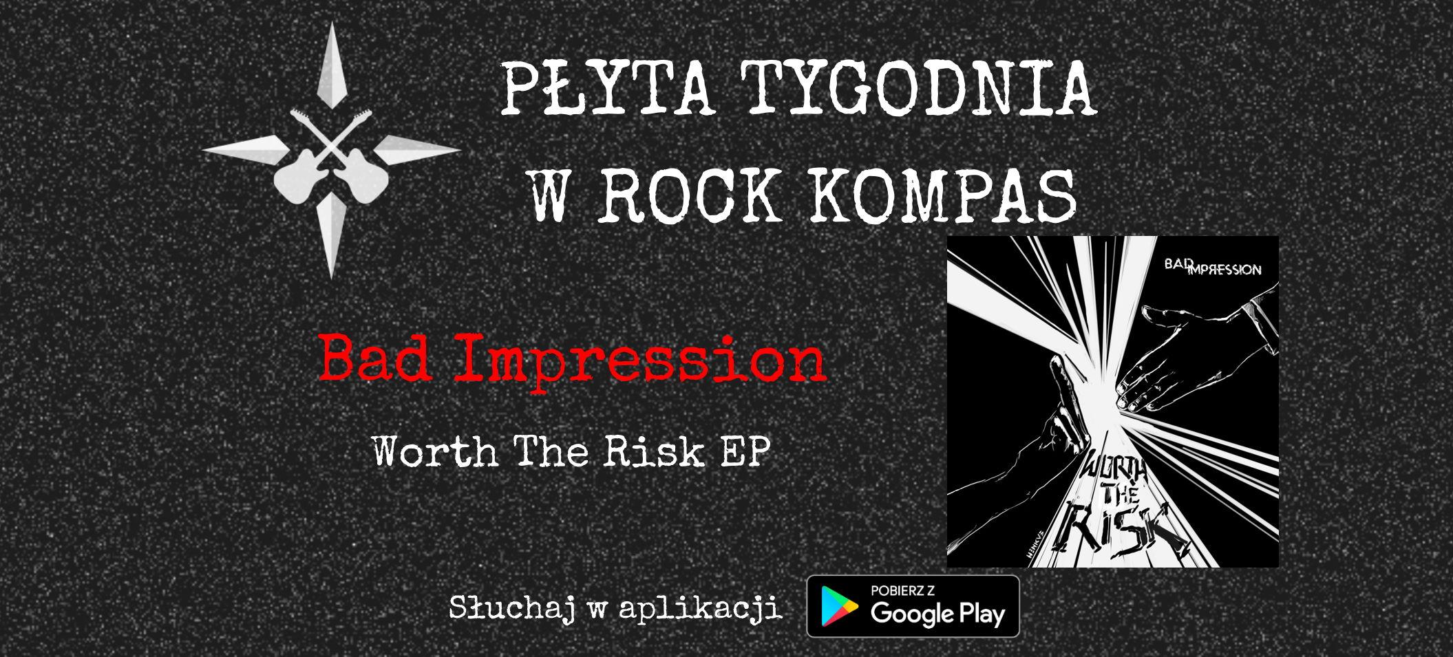 Płyta tygodnia w Rock Kompas: Bad Impression - Worth The Risk EP